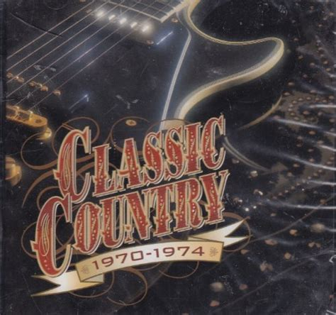 """Release """"Classic Country: 1970-1974"""" by Various Artists"""